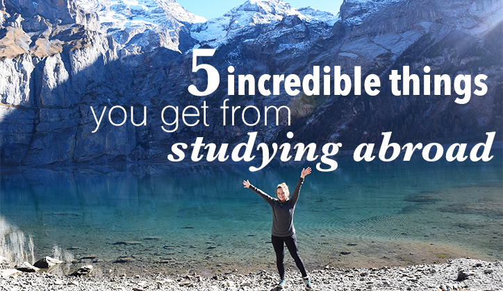 5 incredible things you get from studying abroad
